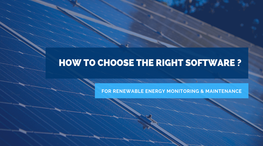 How to choose the right renewable energy monitoring and maintenance software?