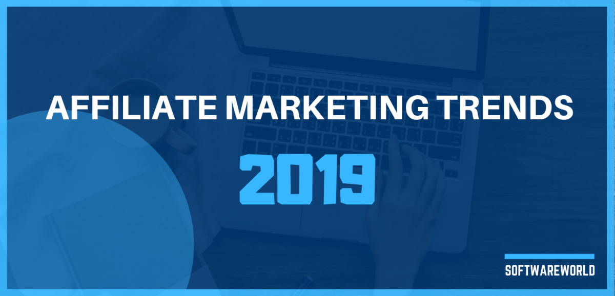 Affiliate Marketing Trends to Watch For in 2019