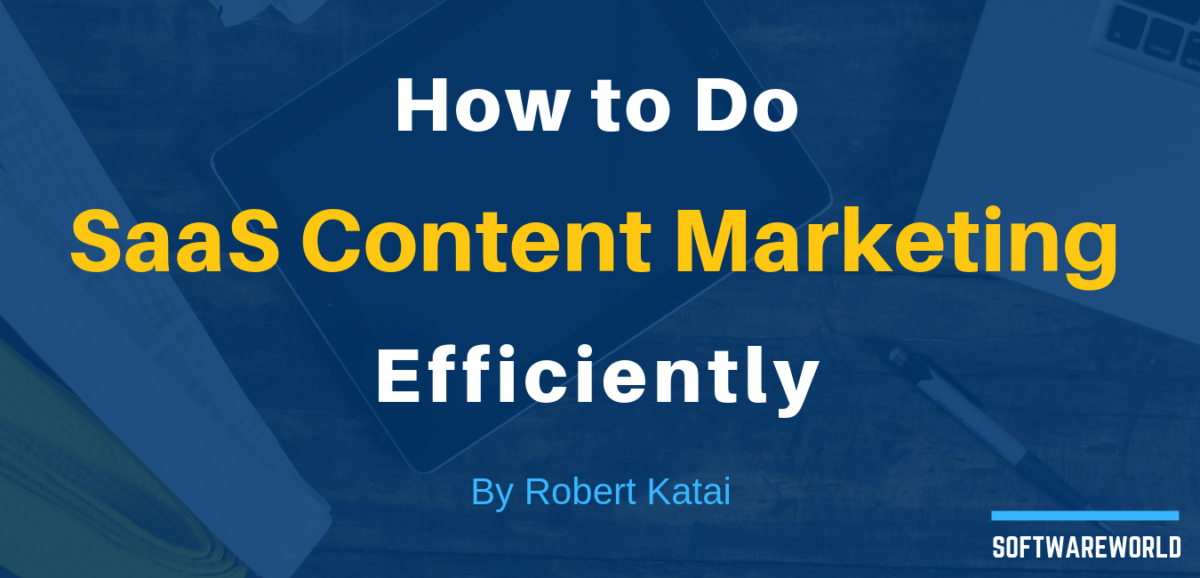 SaaS Content Marketing Efficiently