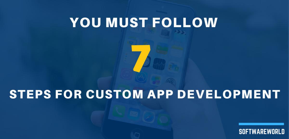 7 Steps for Custom App Development