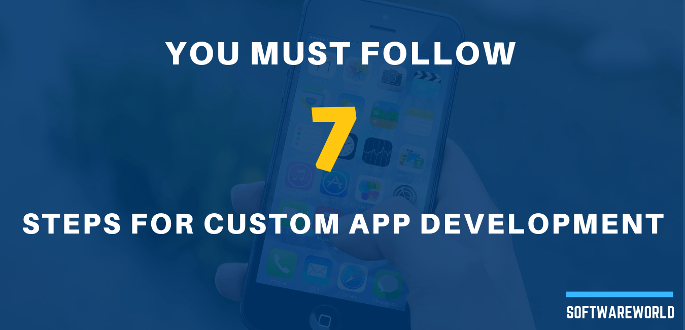 7 Steps for Custom App Development