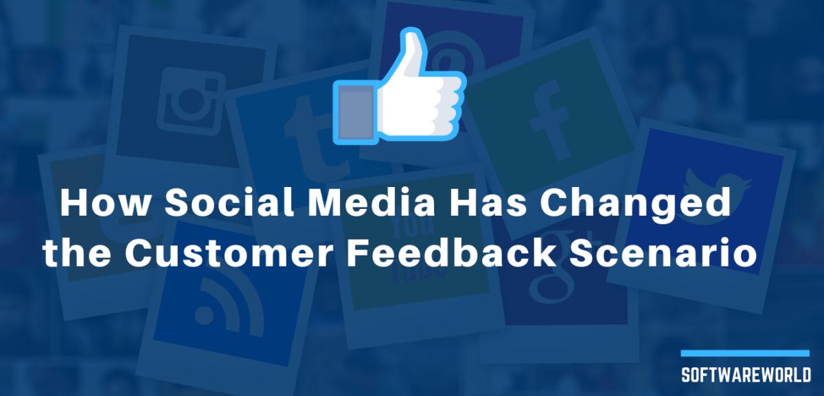 How Social Media Has Changed the Customer Feedback Scenario