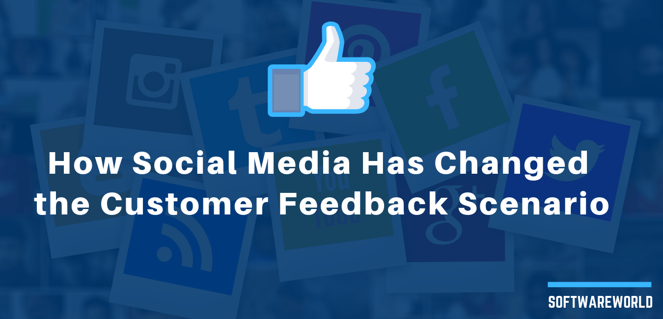 How Social Media Has Changed the Customer Feedback Scenario