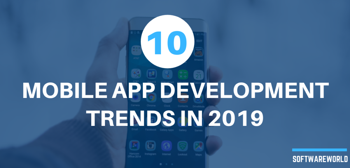 10 Mobile App Development Trends To Look For In 2019