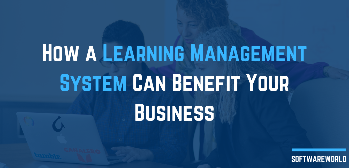 How a Learning Management System Can Benefit Your Business