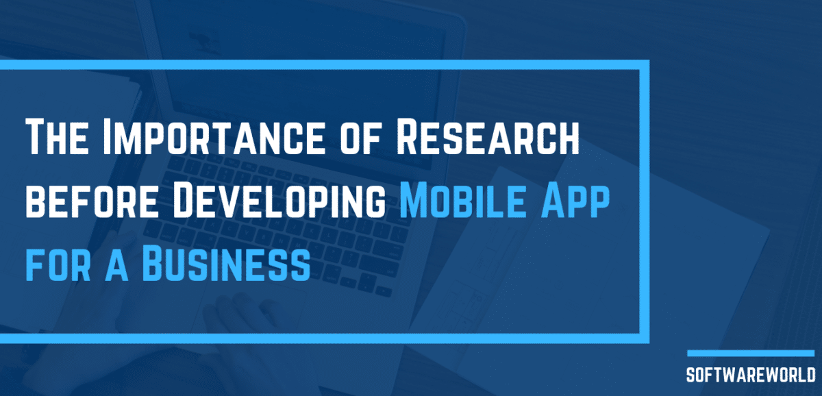 The Importance of Research before Developing a Mobile App for a Business