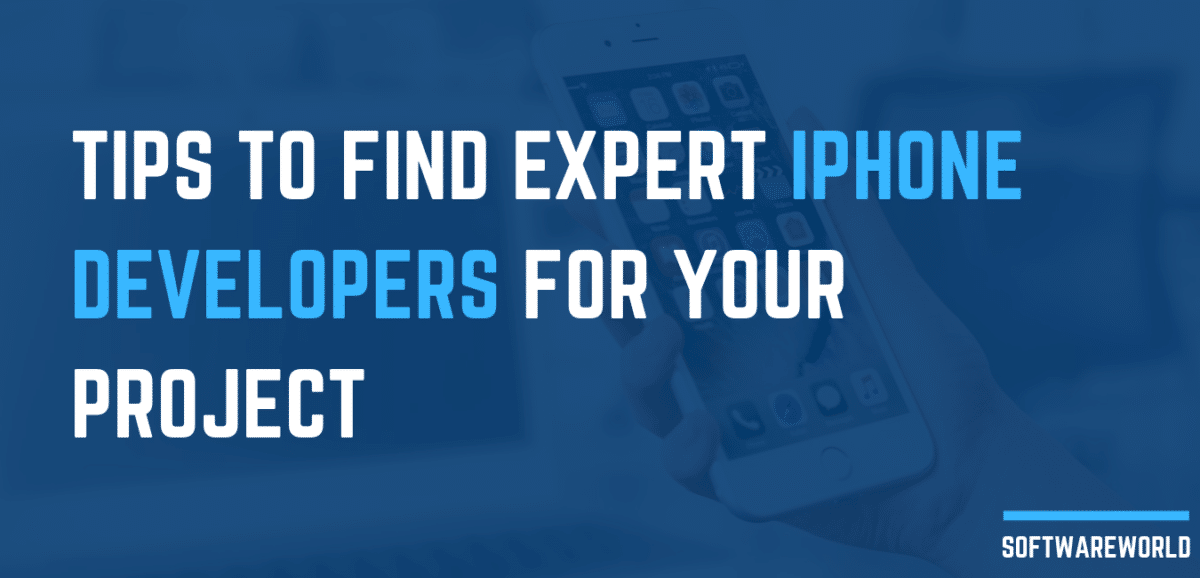 Tips to Find Expert iPhone Developers for Your Project