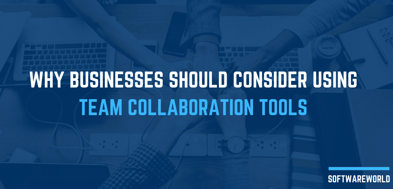Why Businesses Should Consider Using Team Collaboration Tools