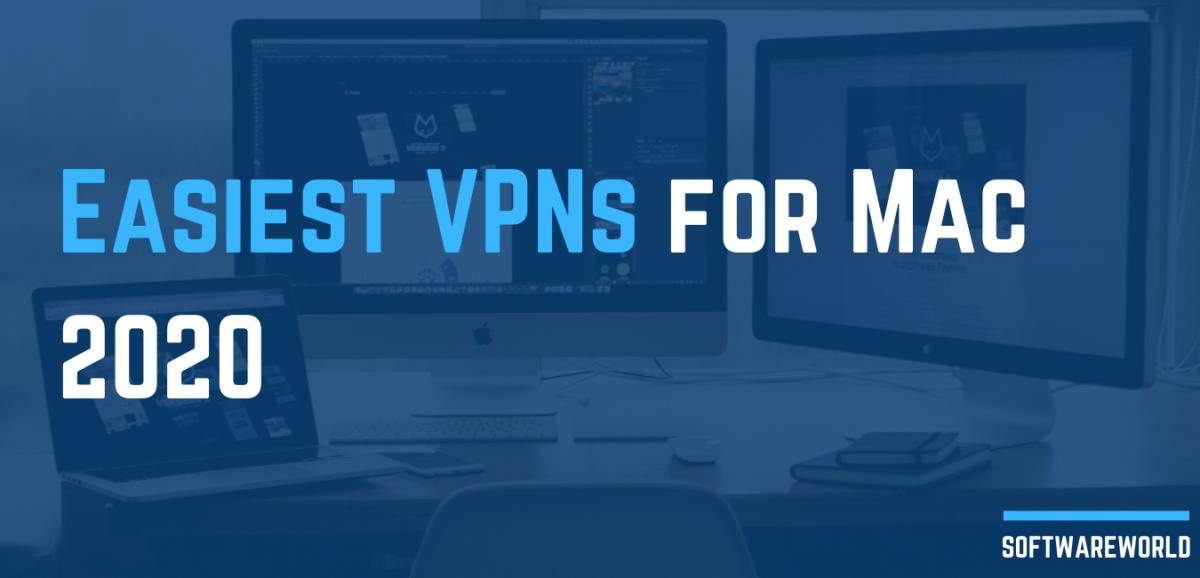 Easiest VPNs for Mac 2020