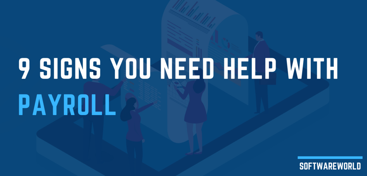9 Signs You Need Help with Payroll