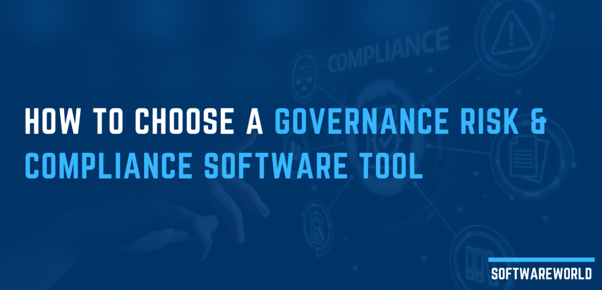 How To Choose A Governance Risk & Compliance Software Tool