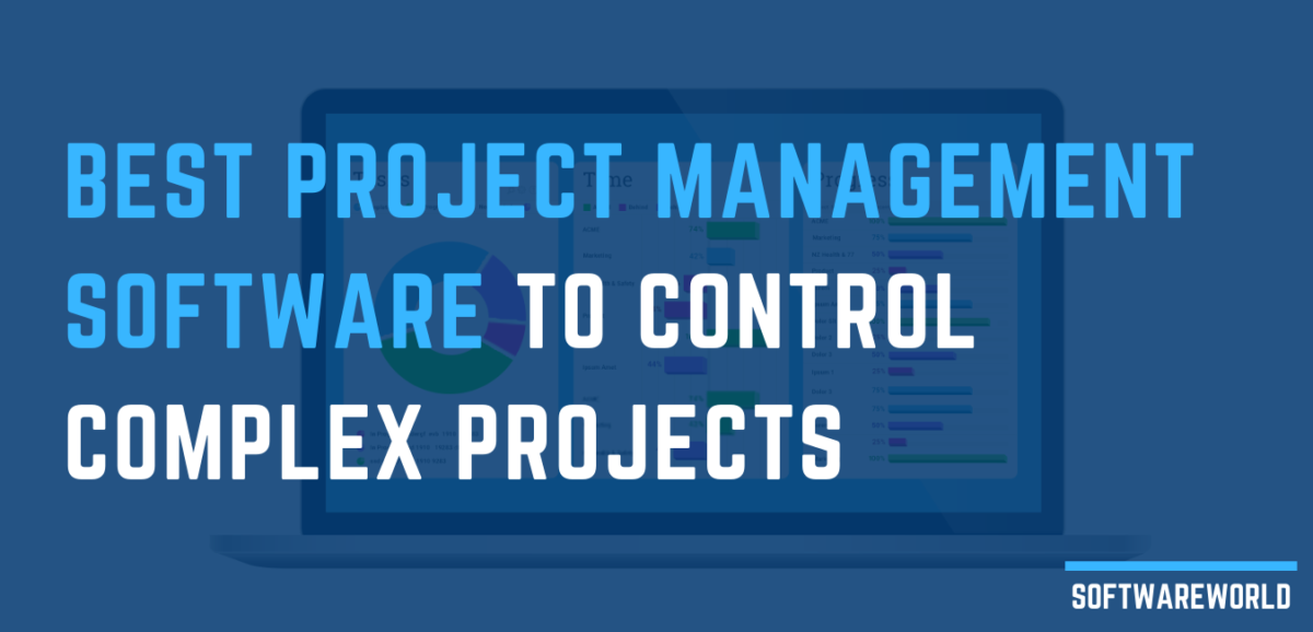 Best Project Management Software To Control Complex Projects