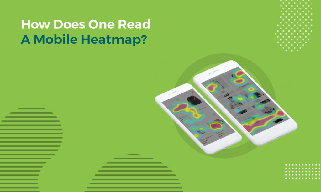 How Does One Read a Mobile Heatmap