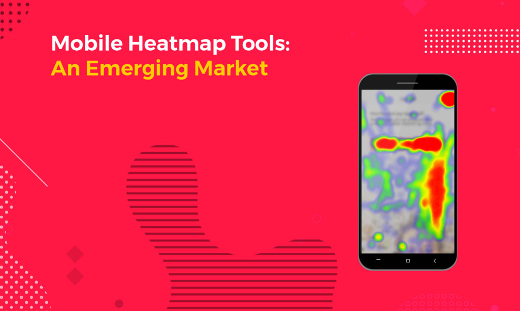 Mobile Heatmap Tools An Emerging Market
