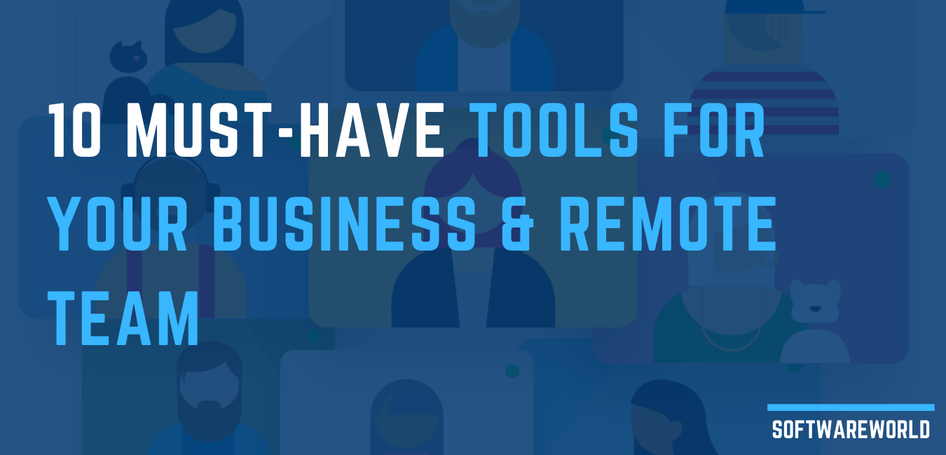 10 Must-Have Tools for Your Business and Remote Team