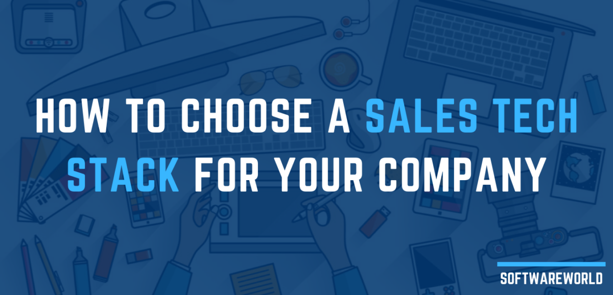 How to Choose a Sales Tech Stack for Your Company