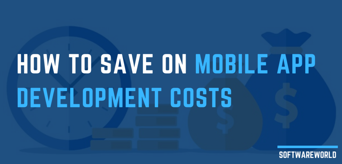 How to Save on Mobile App Development Costs