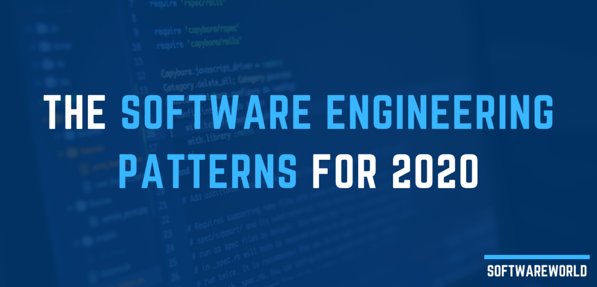 The Software Engineering Patterns for 2020