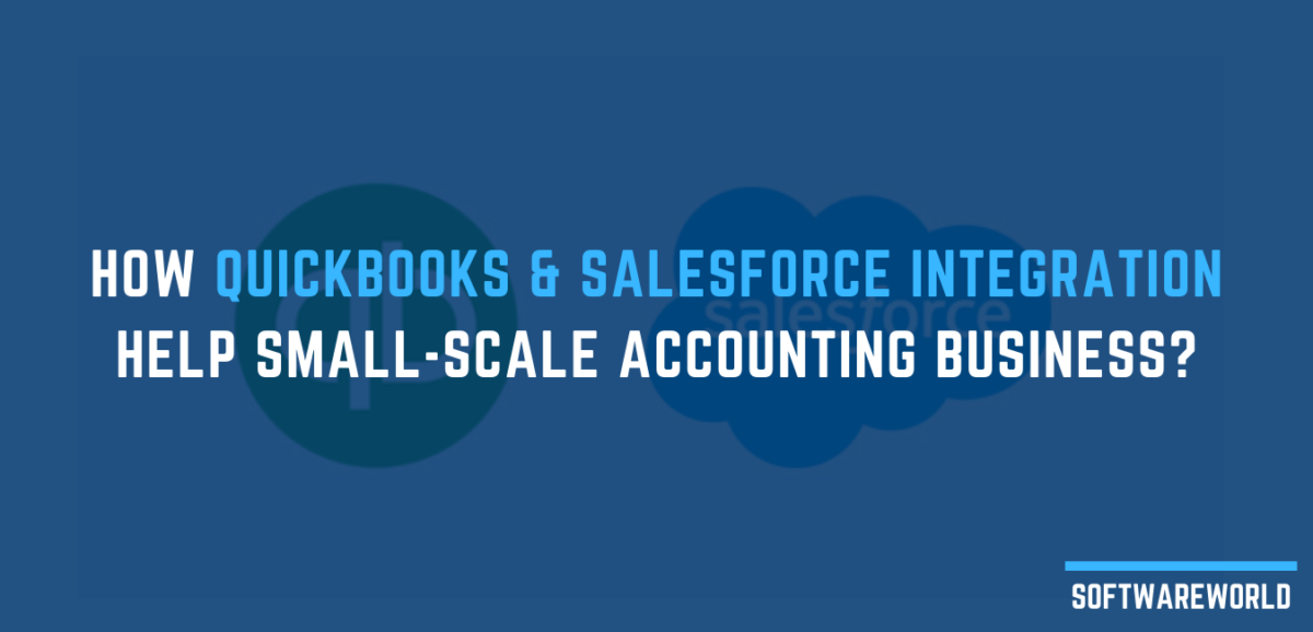 How Quickbooks & Salesforce Integration help Small-Scale Accounting Business