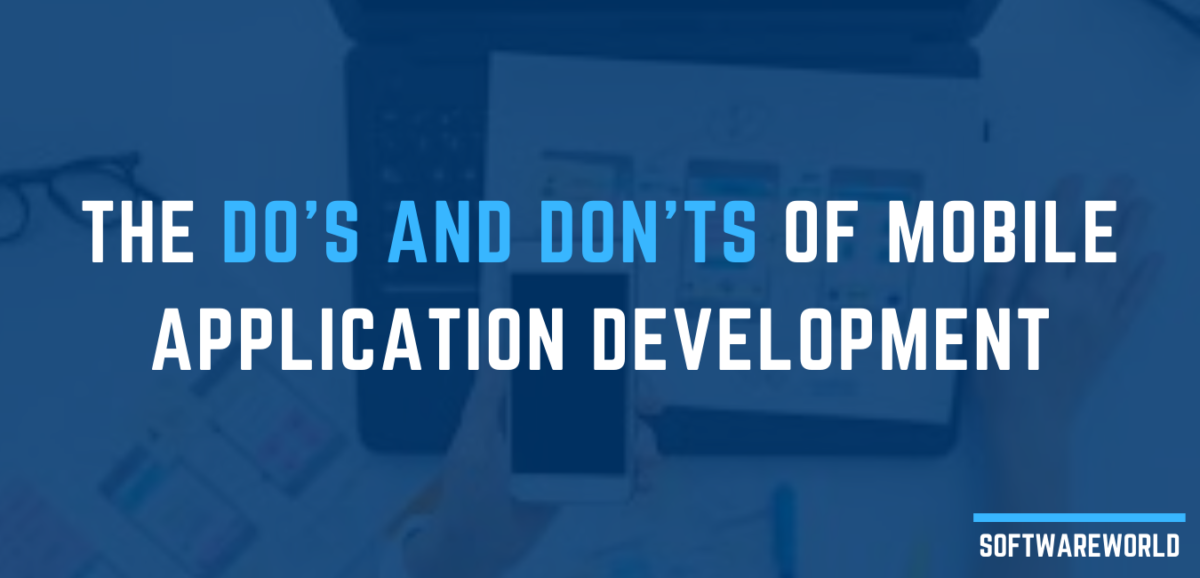 The Do's and Don'ts of Mobile Application Development
