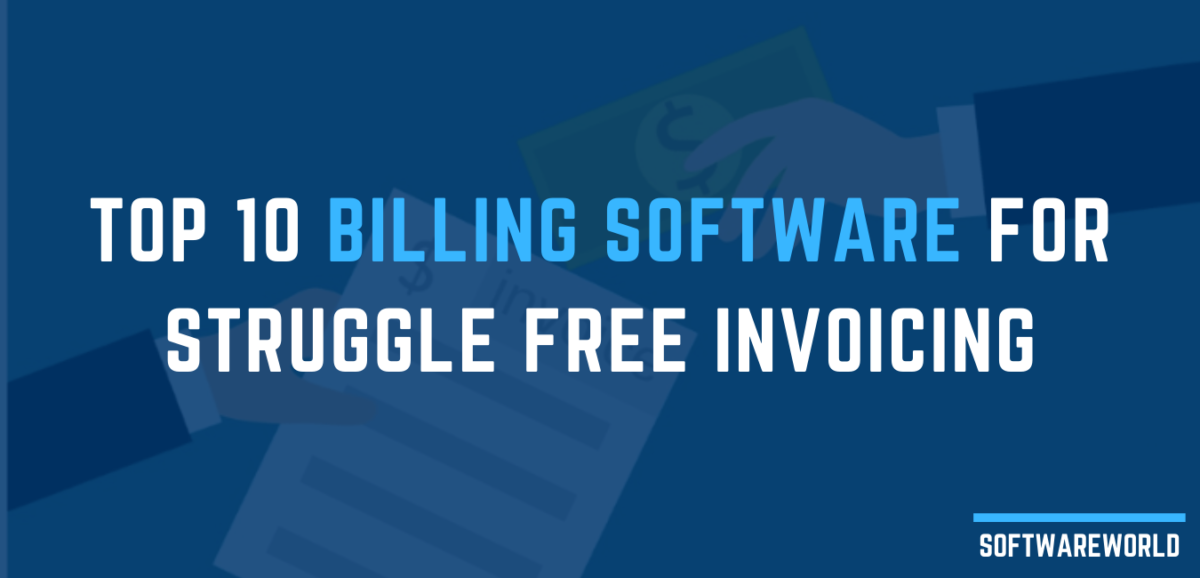 Top 10 Billing Software for Struggle Free Invoicing