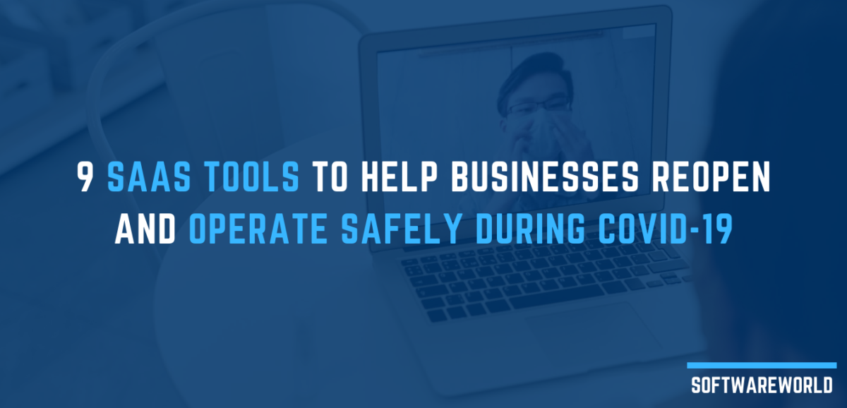 9 SaaS tools to help businesses reopen and operate safely during COVID-19