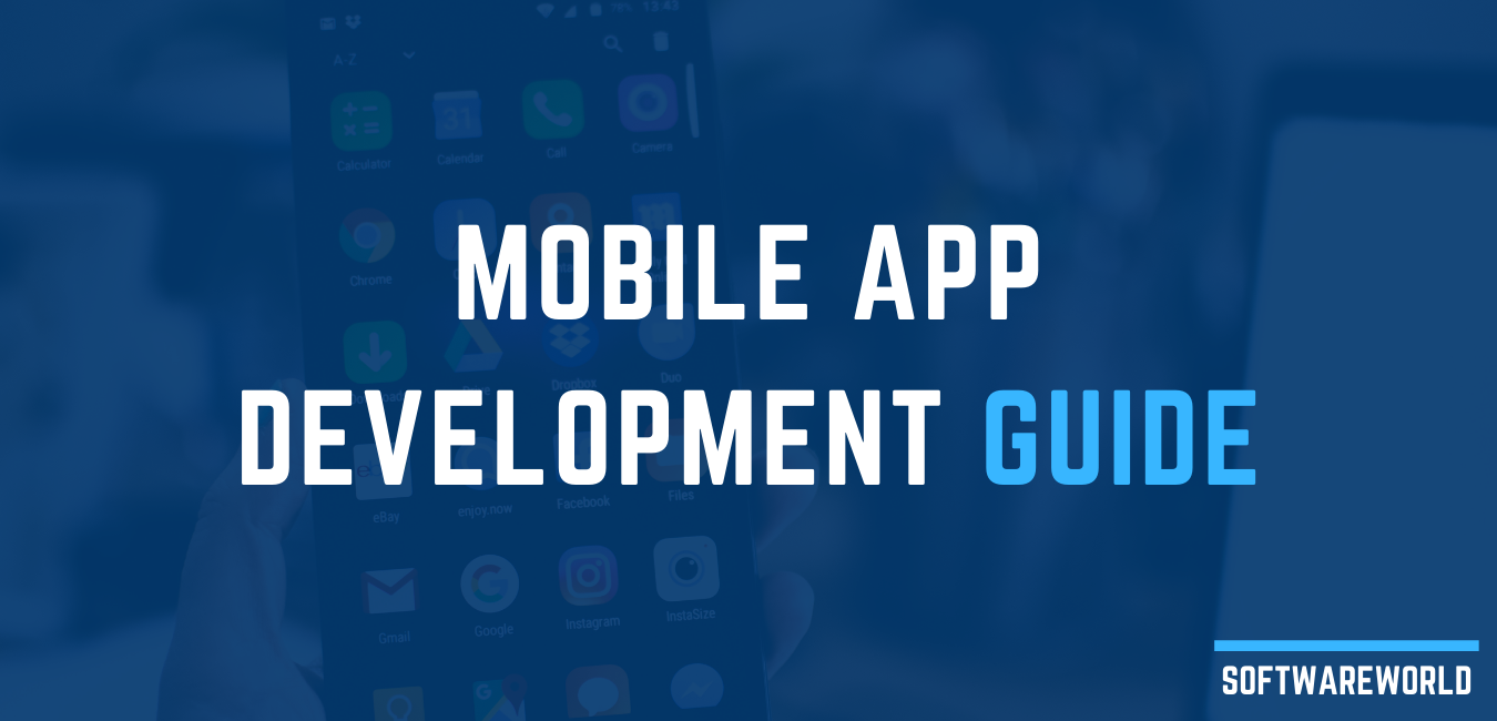 What is Mobile App Development? Step-by-Step App Development Guide