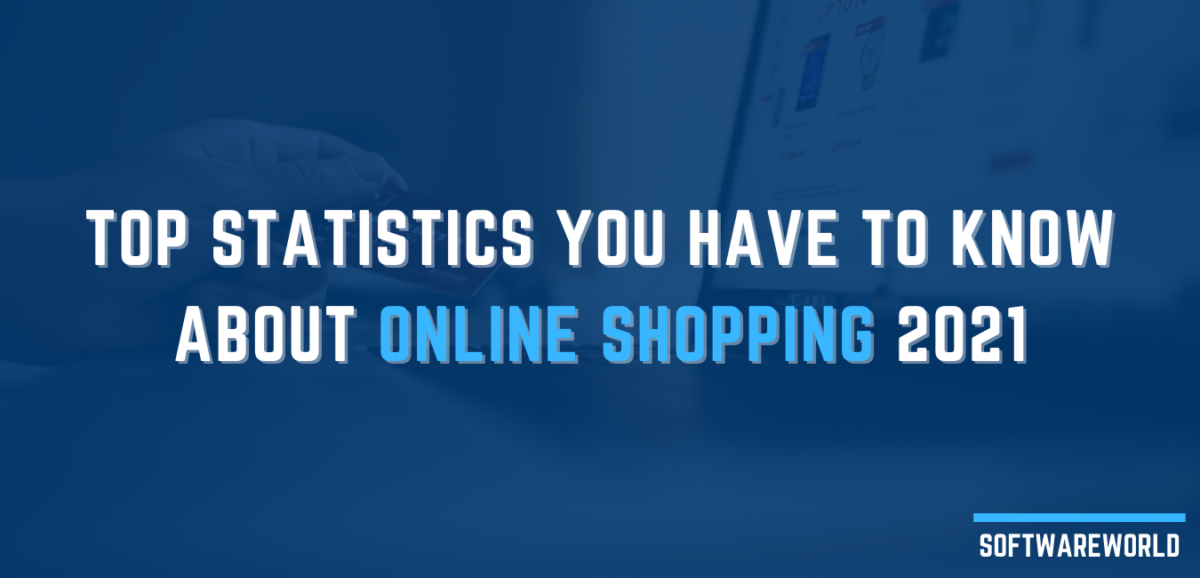 Top Statistics You Have To Know About Online Shopping 2021