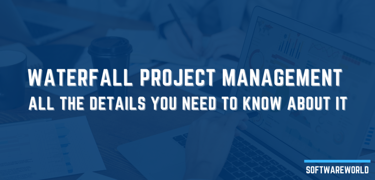 A Comprehensive Guide to Waterfall Project Management