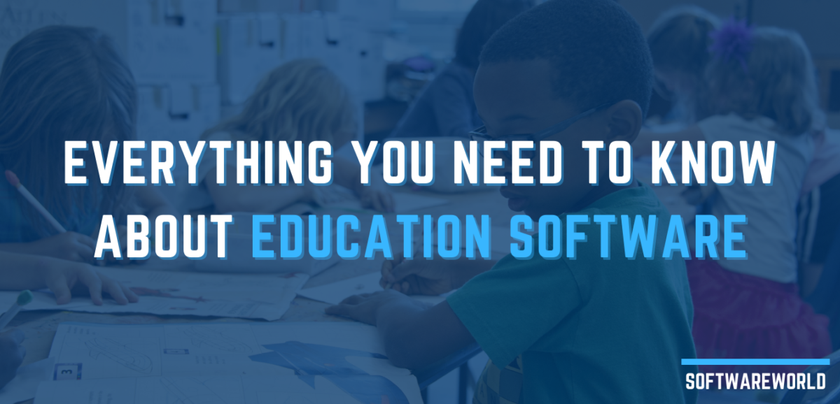 Everything You Need to Know About Education Software