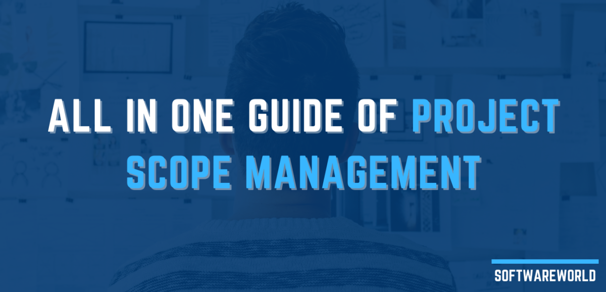 All in one guide of project scope management