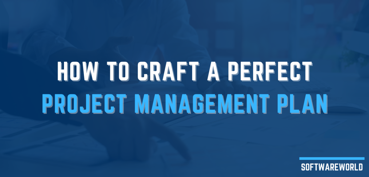 How to craft a perfect Project Management plan