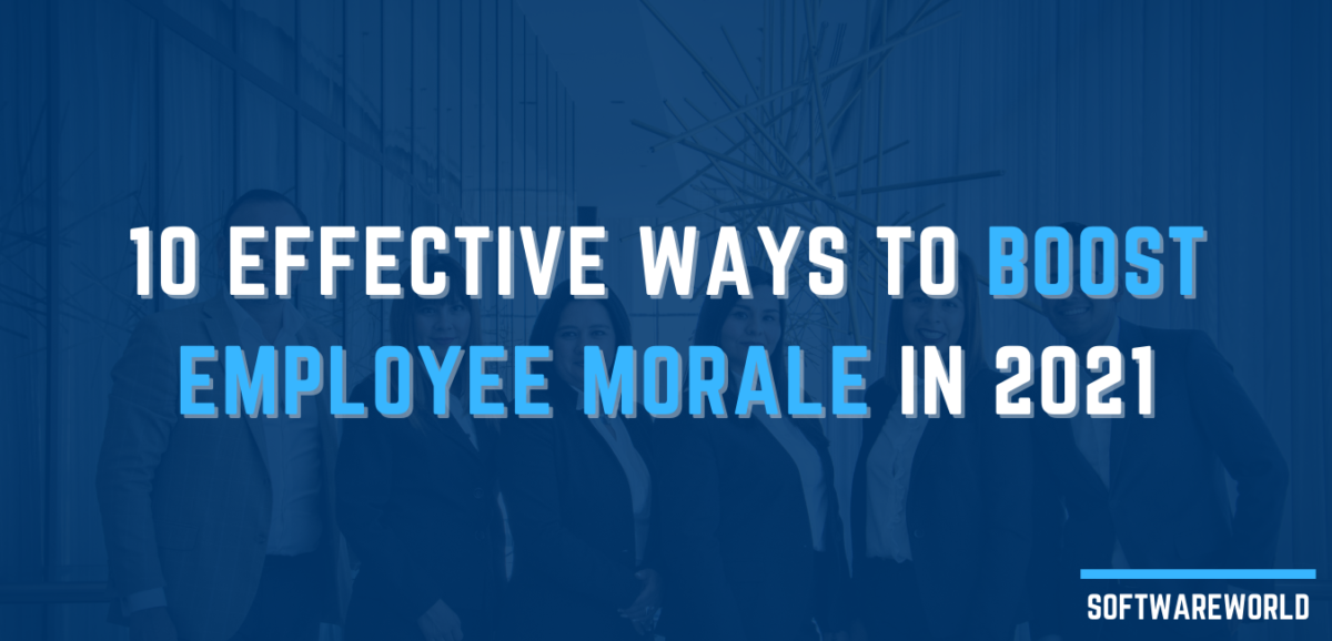 10 Effective Ways to Boost Employee Morale in 2021