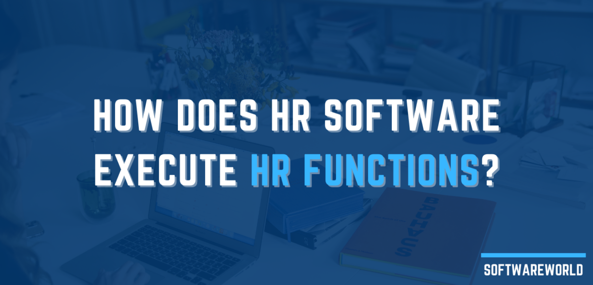How Does HR Software Execute HR functions