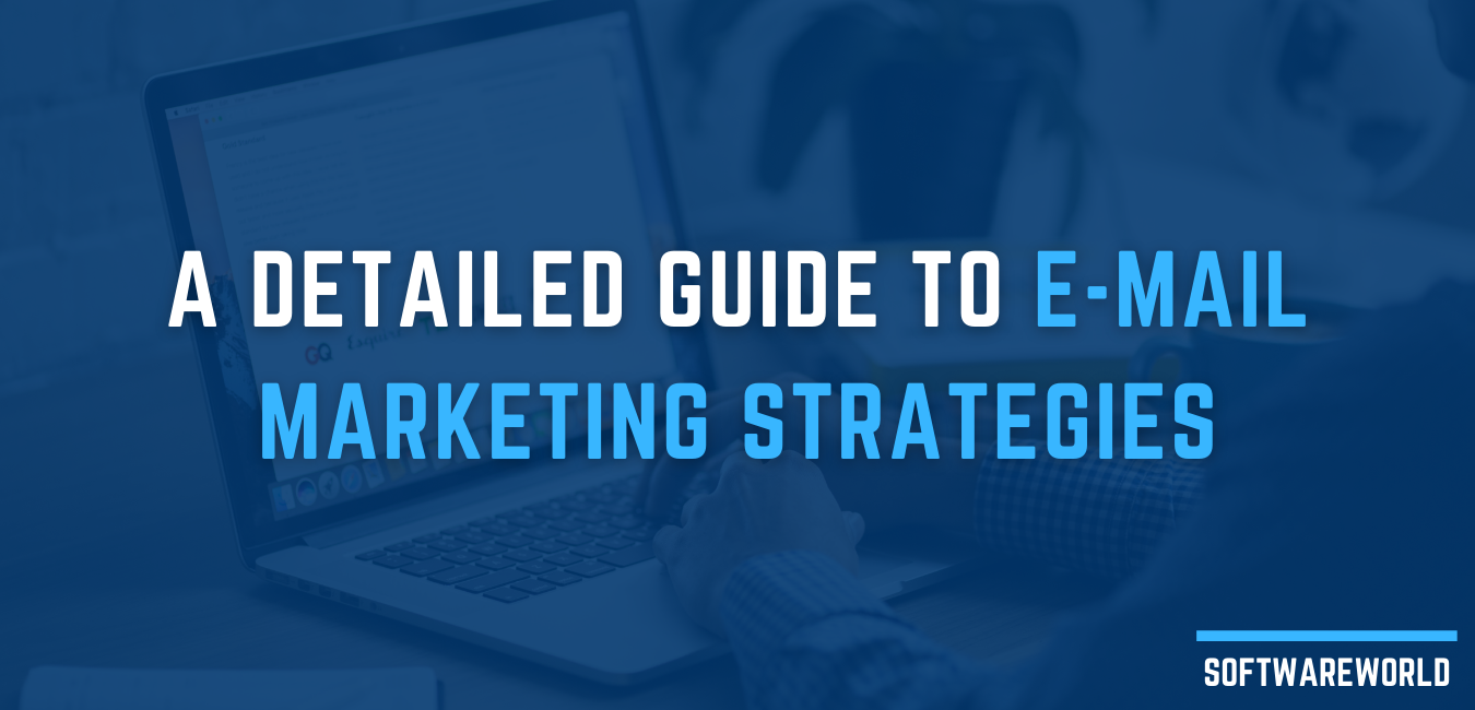 A Detailed Guide to E-mail Marketing Strategies - Ultimate Lead Generation Tips