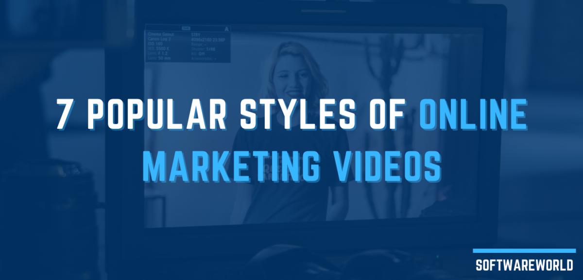 7 Popular Styles of Online Marketing Videos