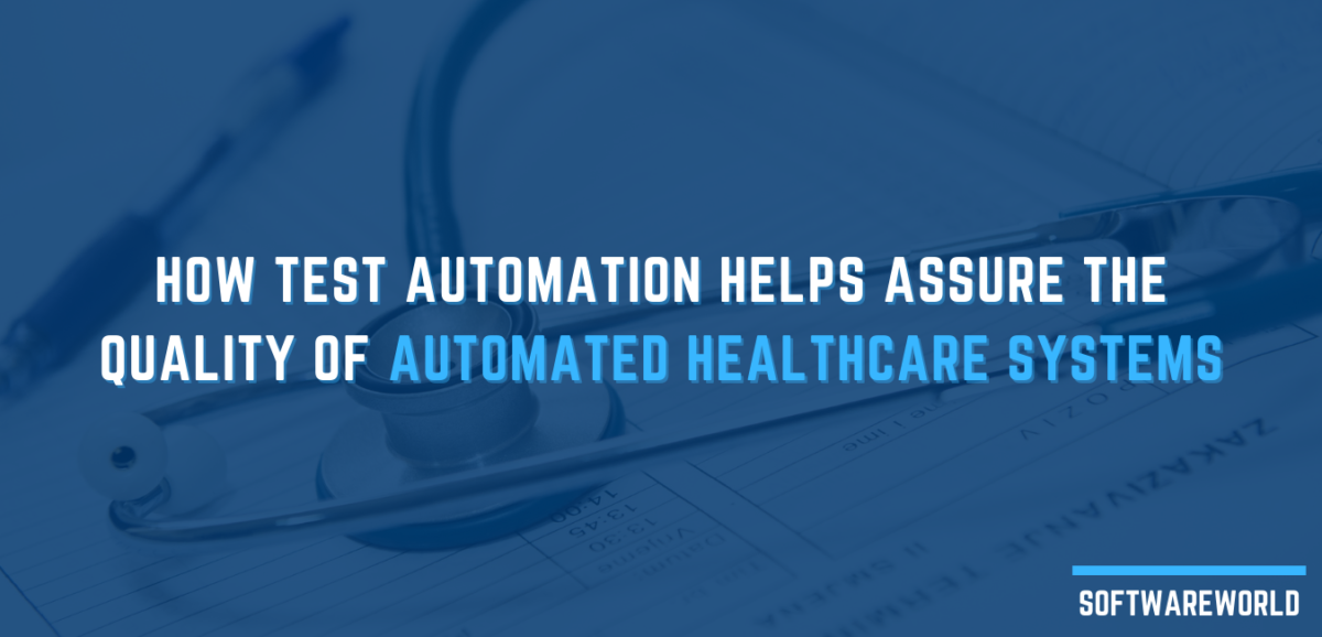 How Test Automation Helps Assure the Quality of Automated Healthcare Systems