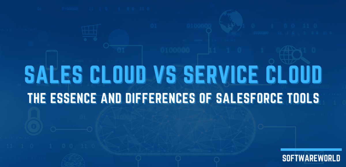 Sales Cloud vs Service Cloud