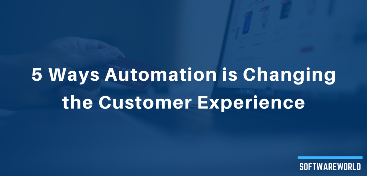 5 Ways Automation Software is Changing Both The Seller and The Customer Experience (1)